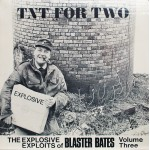 Blaster Bates - TNT For Two (The Explosive Exploits Of Blaster Bates Volume Three) (LP, Mono)