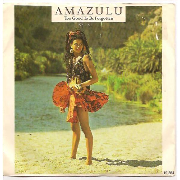 Amazulu - Too Good To Be Forgotten (7