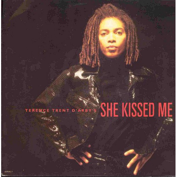 Terence Trent D'Arby's* - She Kissed Me (7