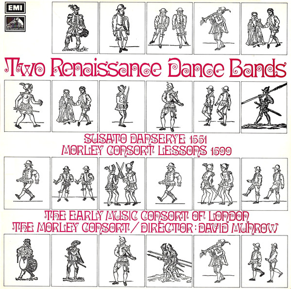 Tielman Susato / Thomas Morley ; The The Early Mus - Two Renaissance Dance Bands: Susato Dansereye 1551 / Morley Consort Lessons 1599