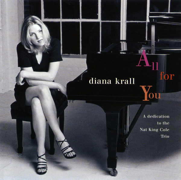 DIANA KRALL - ALL FOR YOU (A DEDICATION TO THE NAT - Diana Krall - All For You (A Dedication To The Nat King Cole Trio) (CD Album RE) - CD