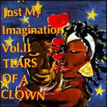 VARIOUS - JUST MY IMAGINATION VOL. 2 - TEARS OF A  - Various - Just My Imagination Vol. 2 - Tears Of A Clown (LP Comp) - 33T