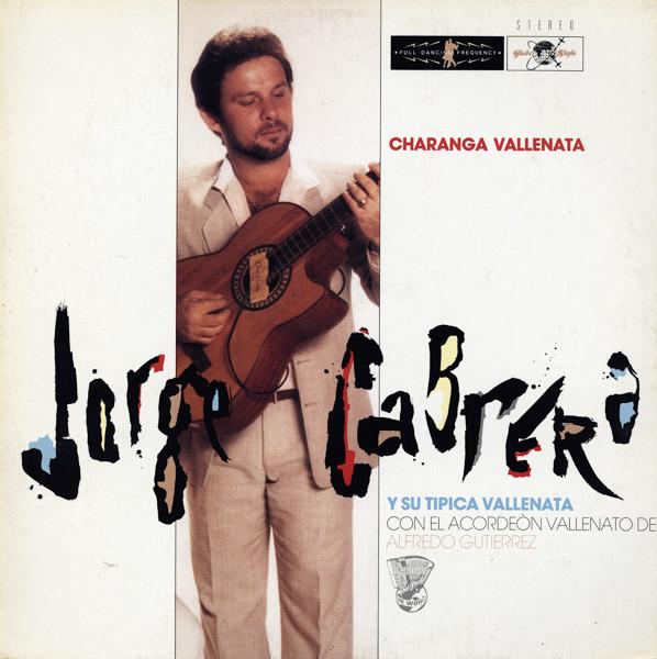 JORGE CABRERA Y SU TIPICA VALLENATA - CHARANGA VAL - Jorge Cabrera Y Su Tipica Vallenata - Charanga Vallenata (LP Album) - LP