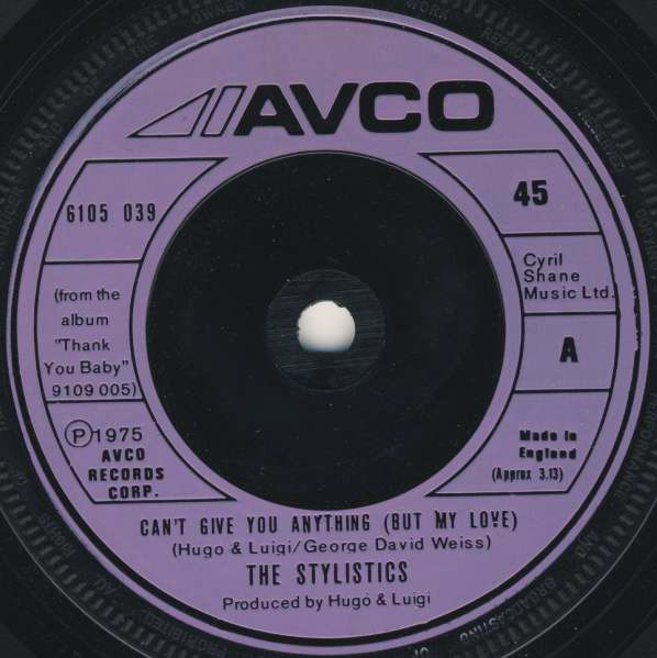 THE STYLISTICS - CAN'T GIVE YOU ANYTHING (BUT MY L - The Stylistics - Can't Give You Anything (But My Love) (7'' Single Eng) - 7inch x 1