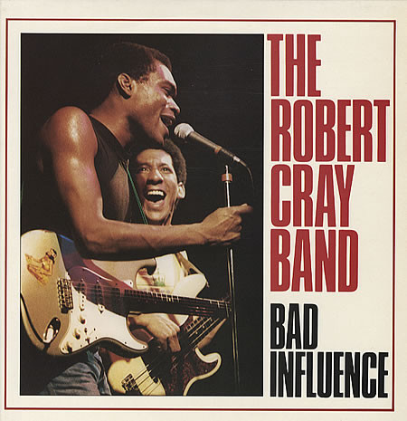 THE ROBERT CRAY BAND - BAD INFLUENCE (LP ALBUM) - The Robert Cray Band - Bad Influence (LP Album) - LP
