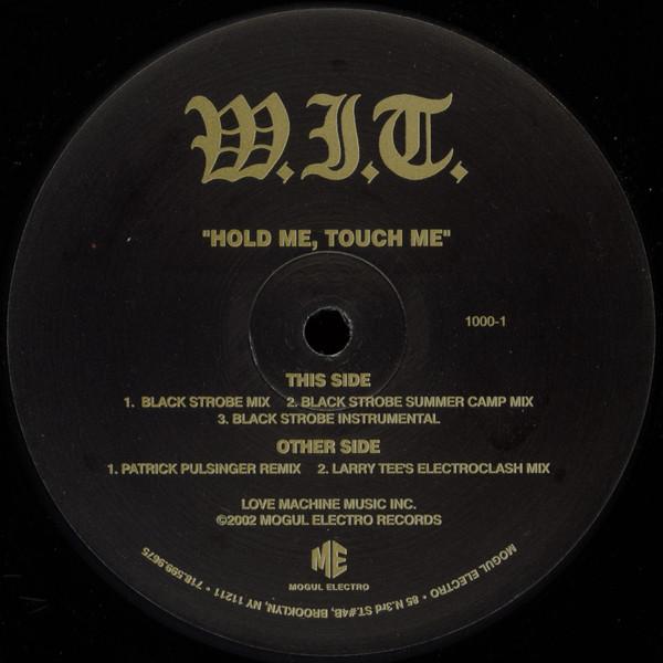 W.I.T. - HOLD ME TOUCH ME (12'') - W.I.T. - Hold Me Touch Me (12'') - 12 inch 33 rpm