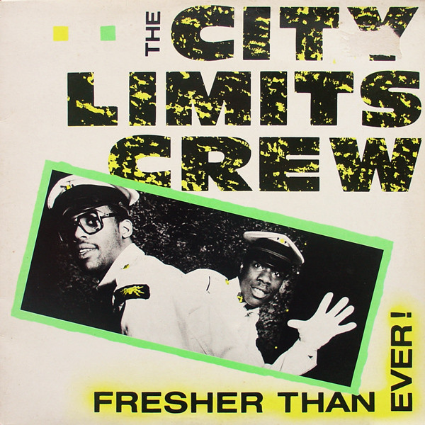 THE CITY LIMITS CREW - FRESHER THAN EVER! (12'') - The City Limits Crew - Fresher Than Ever! (12'') - 12 inch 45 rpm