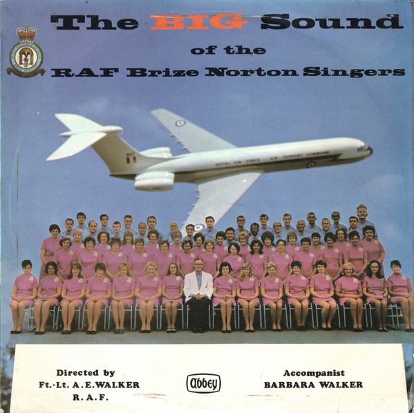 RAF BRIZE NORTON SINGERS - THE BIG SOUND OF THE RA - RAF Brize Norton Singers - The Big Sound Of The RAF Brize Norton Singers (LP) - LP