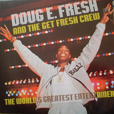 DOUG E. FRESH AND THE GET FRESH CREW - THE WORLDS  - Doug E. Fresh And The Get Fresh Crew - The Worlds Greatest Entertainer (LP) - LP