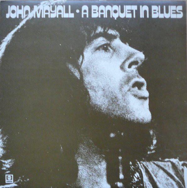 JOHN MAYALL - A BANQUET IN BLUES (LP ALBUM) - John Mayall - A Banquet In Blues (LP Album) - LP