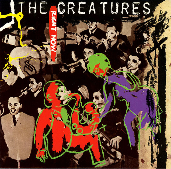 THE CREATURES - RIGHT NOW (7'' SINGLE RP INJ) - The Creatures - Right Now (7'' Single RP Inj) - 45T x 1