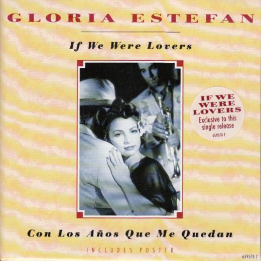 GLORIA ESTEFAN - IF WE WERE LOVERS / CON LOS AñOS - Gloria Estefan - If We Were Lovers / Con Los Años Que Me Quedan  (7'' Single Pos) - 7inch x 1