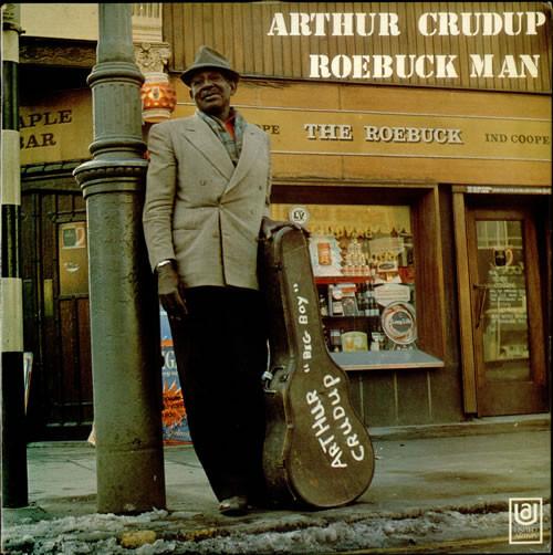 ARTHUR ''BIG BOY'' CRUDUP - ROEBUCK MAN (LP ALBUM) - Arthur ''Big Boy'' Crudup - Roebuck Man (LP Album) - LP
