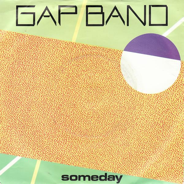 THE GAP BAND - SOMEDAY (7'') - The Gap Band - Someday (7'') - 7inch x 1