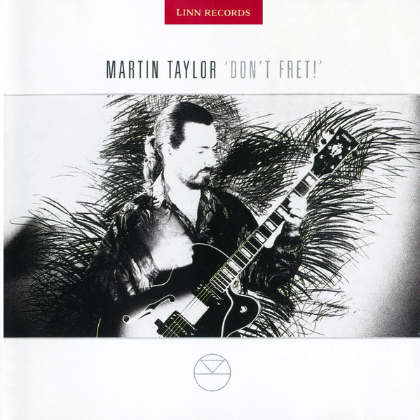 MARTIN TAYLOR - DON'T FRET! (CD ALBUM) - Martin Taylor - Don't Fret! (CD Album) - CD