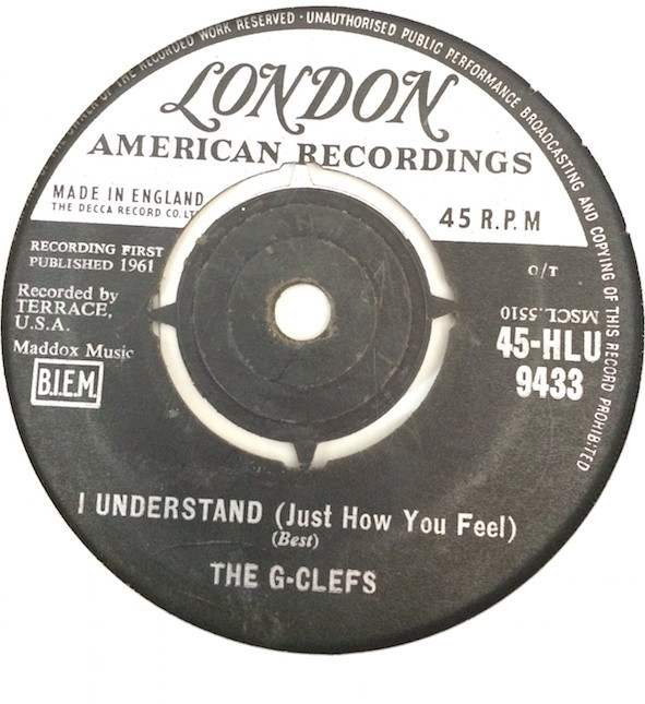 THE G-CLEFS - I UNDERSTAND (JUST HOW YOU FEEL) (7' - The G-Clefs - I Understand (Just How You Feel) (7'') - 7inch x 1
