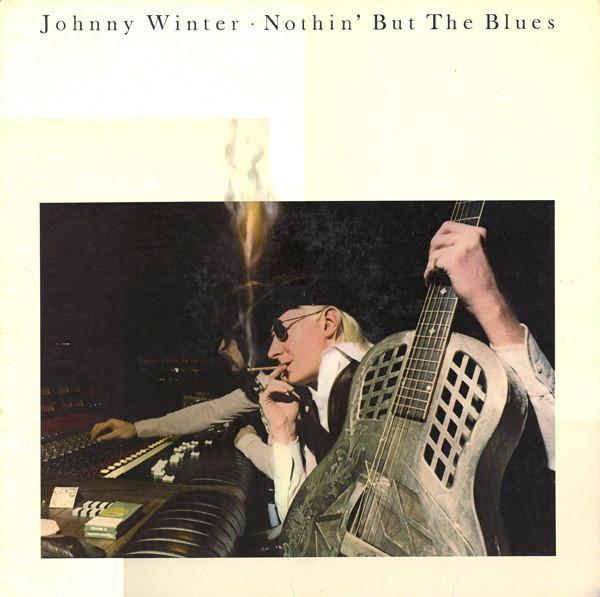 JOHNNY WINTER - NOTHIN' BUT THE BLUES (LP ALBUM) - Johnny Winter - Nothin' But The Blues (LP Album) - LP